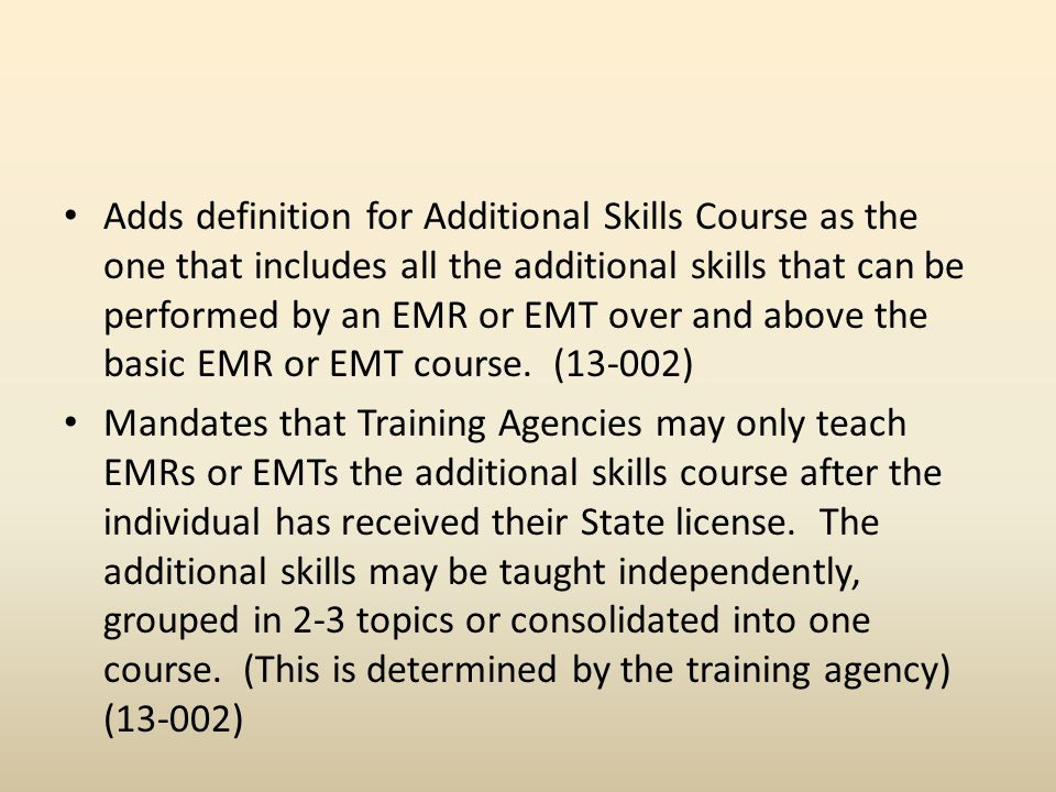 Adds definition for Additional Skills Course as the one that includes all the additional skills that can be performed by an EMR or EMT over and above the basic EMR or EMT course.