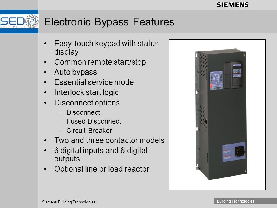 Siemens Building Technologies Building Technologies Electronic Bypass Features Easy-touch keypad with status display Common remote start/stop Auto byp