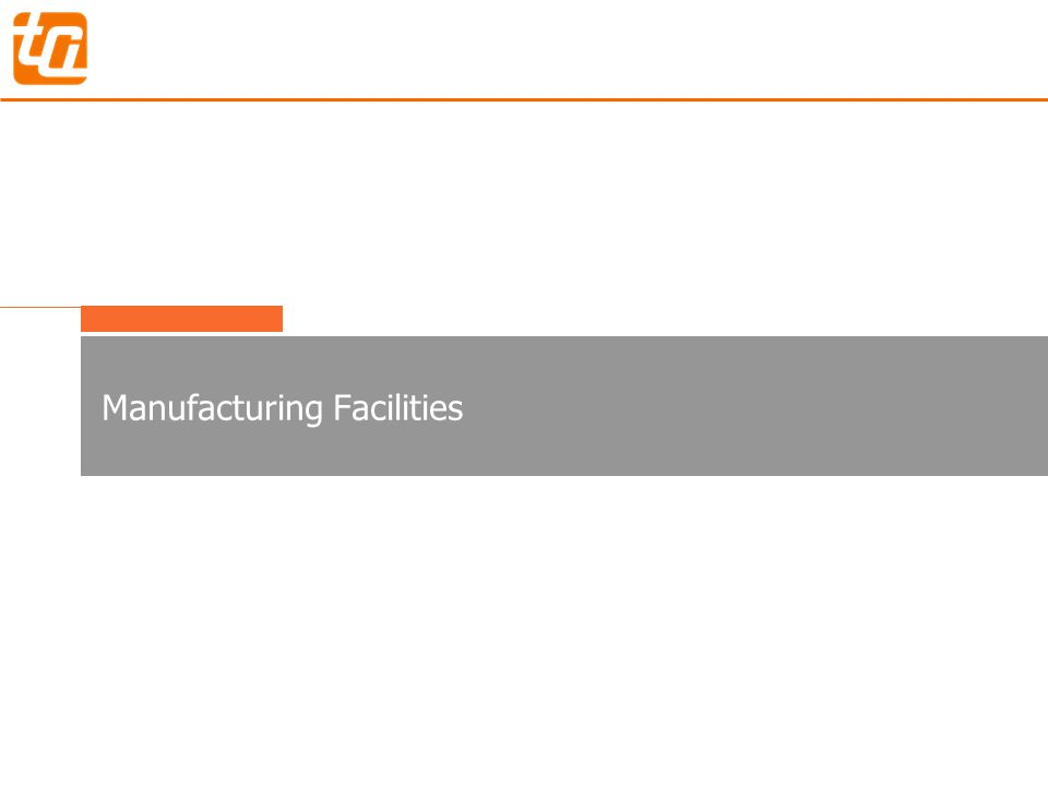 10 Manufacturing Facilities