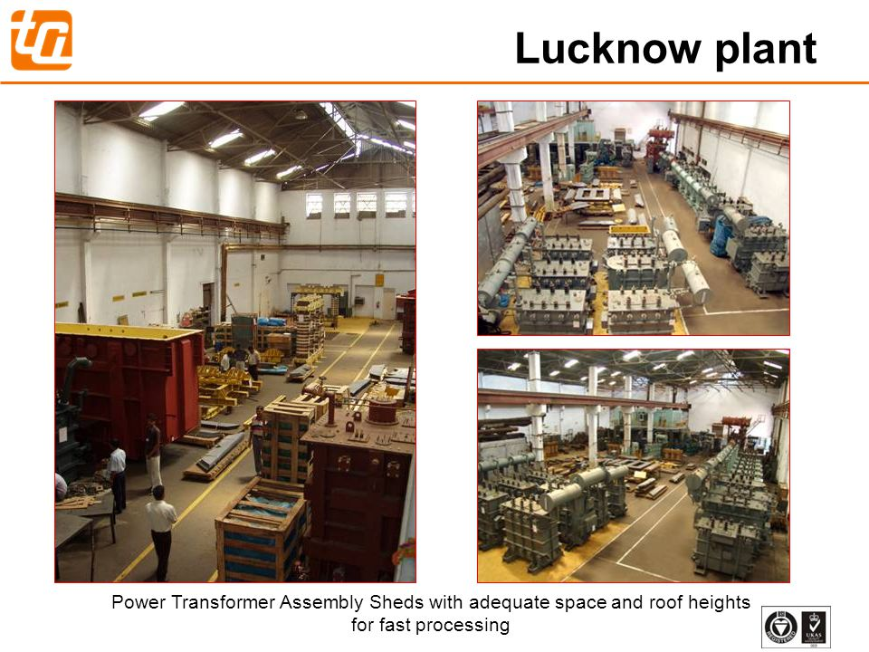 17 Power Transformer Assembly Power Transformer Assembly Sheds with adequate space and roof heights for fast processing Lucknow plant