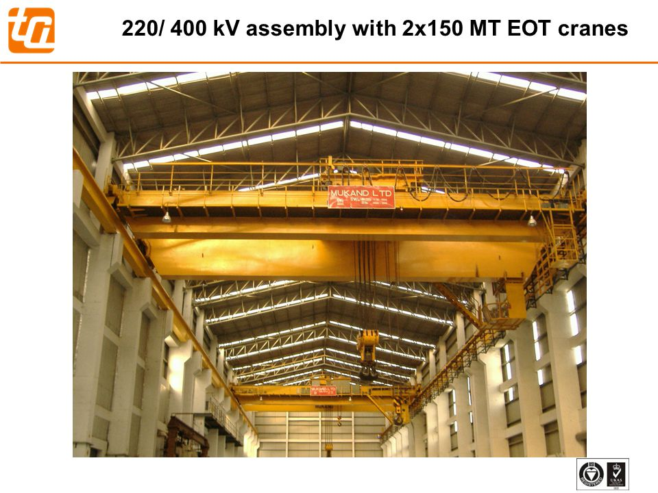 35 220/ 400 kV assembly with 2x150 MT EOT cranes