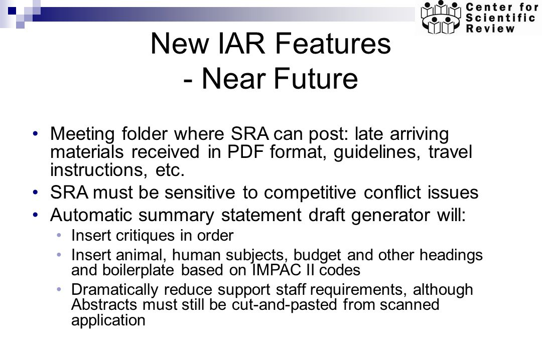 New IAR Features - Near Future Meeting folder where SRA can post: late arriving materials received in PDF format, guidelines, travel instructions, etc.