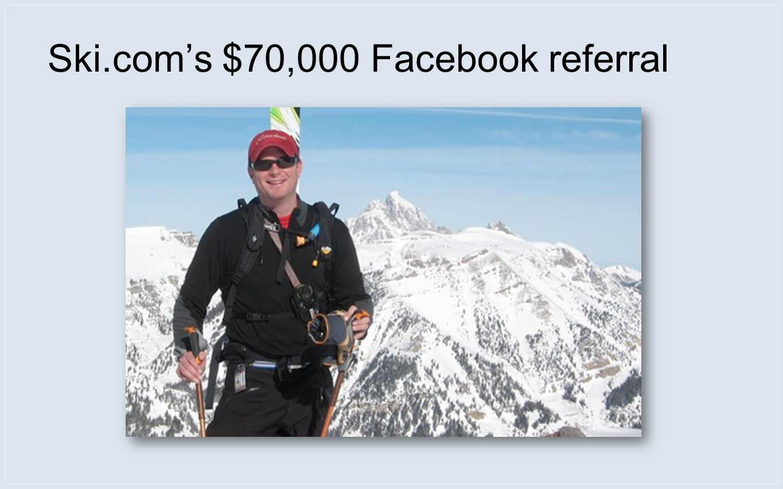 Ski.coms $70,000 Facebook referral