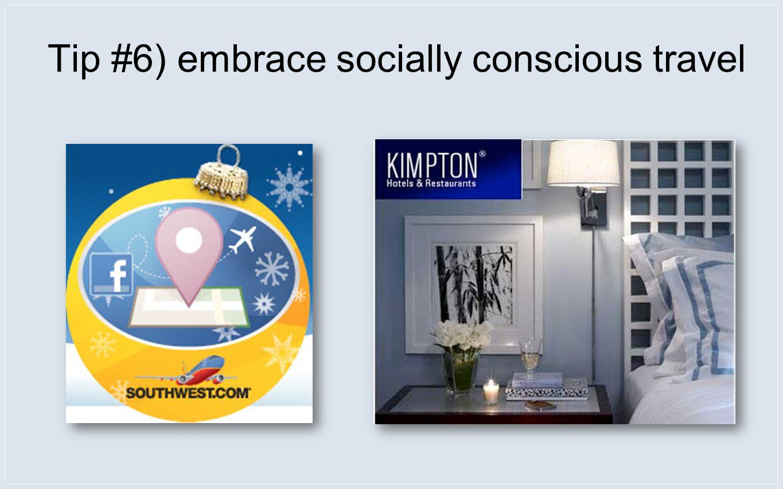 Tip #6) embrace socially conscious travel