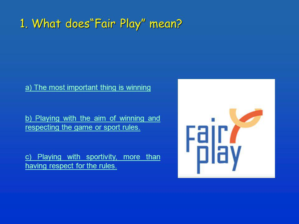 1. What doesFair Play mean.