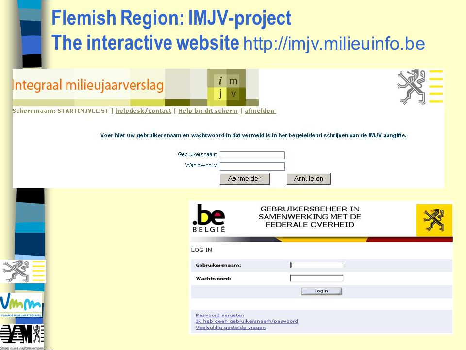 Flemish Region: IMJV-project The interactive website http://imjv.milieuinfo.be