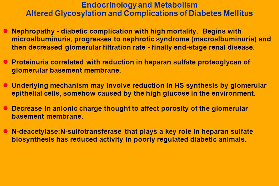 Endocrinology and Metabolism Altered Glycosylation and Complications of Diabetes Mellitus Increased production of UDP-GlcNAc caused by the conversion