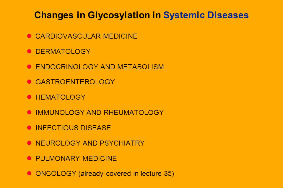 Essentials of Glycobiology Lecture 36 Ajit Varki Changes in Glycosylation in Systemic Diseases (other than Cancer)