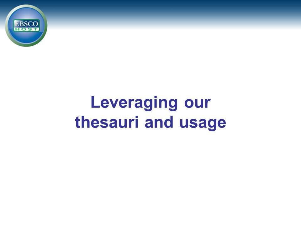 Leveraging our thesauri and usage