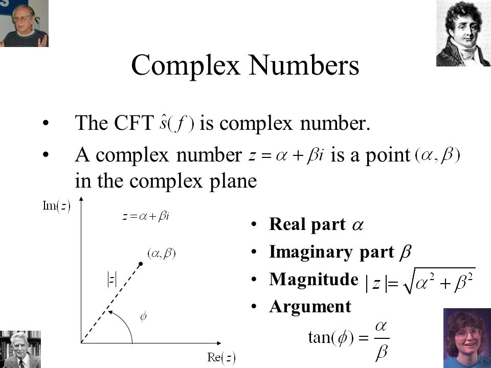 Complex Numbers The CFT s(t) is complex number.