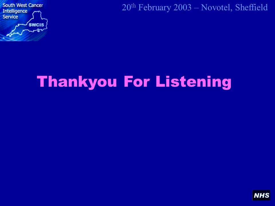 20 th February 2003 – Novotel, Sheffield Thankyou For Listening