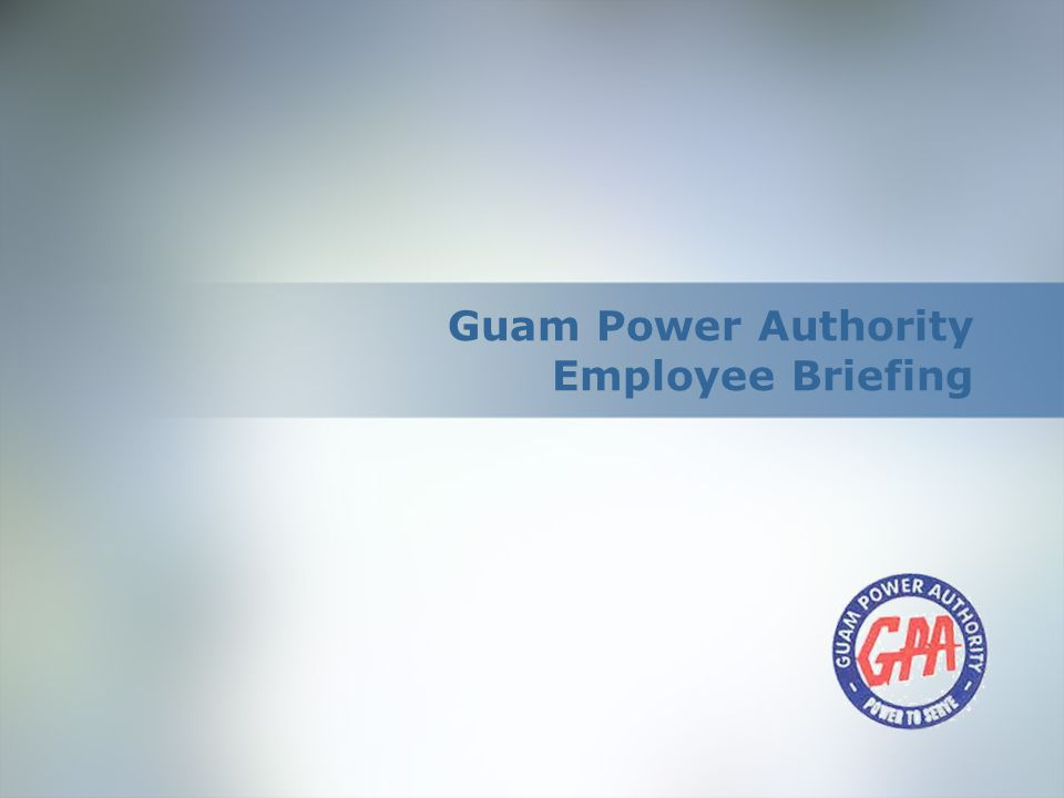 The Ongoing Mission of the Guam Power Authority is to provide reliable electrical services as Safely, Efficiently and Economically to the Ratepayers of Guam with Courtesy and Professionalism Introduction Congratulations 1.Pacific Power Association Participants; 2.Labor Day Committee; 3.Sports and Employee Recognition Programs; 4.MagHope Awardees and Best GovGuam Agency Award 5.GPA/GWA Task Force 6.Utiligies Software Transfer 7.Blackout Recovery