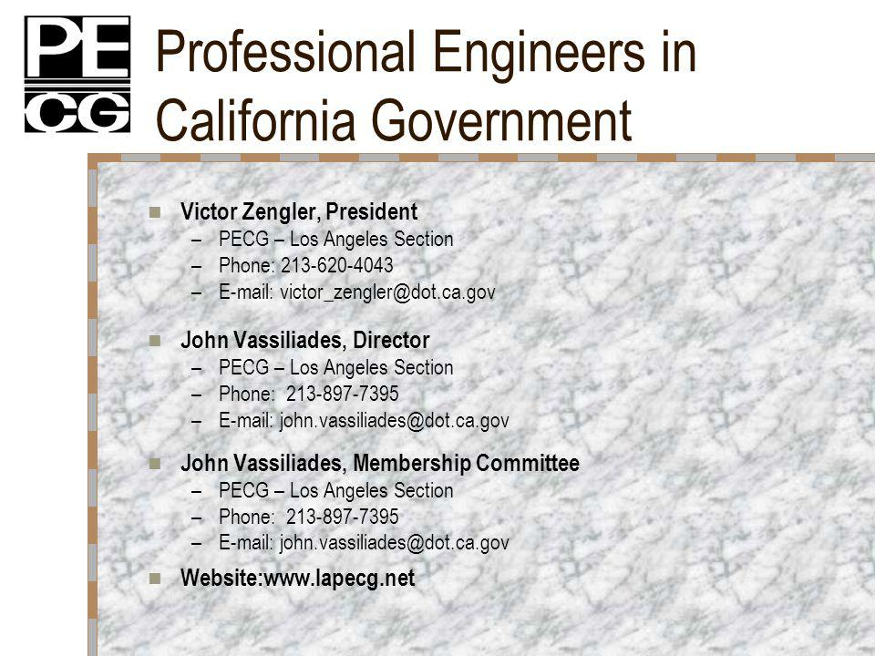Professional Engineers in California Government Victor Zengler, President –PECG – Los Angeles Section –Phone: 213-620-4043 –E-mail: victor_zengler@dot
