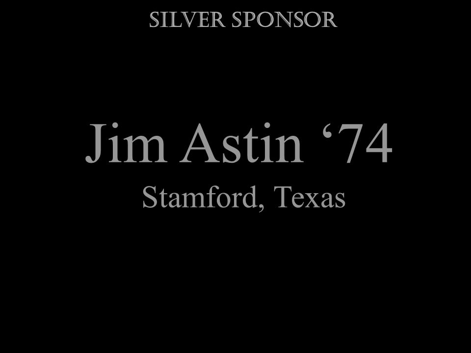 Jim Astin 74 Stamford, Texas Silver Sponsor