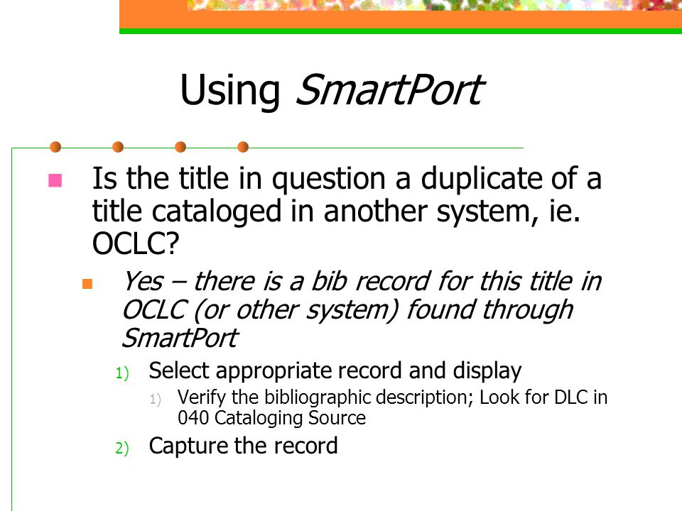 Using SmartPort Is the title in question a duplicate of a title cataloged in another system, ie.