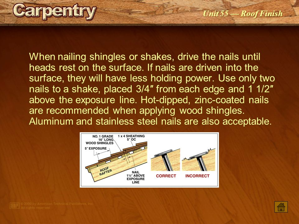 Unit 55 Roof Finish Spaced sheathing is commonly used with wood shake or shingle roofs to provide air circulation beneath the roof. Note that solid sh