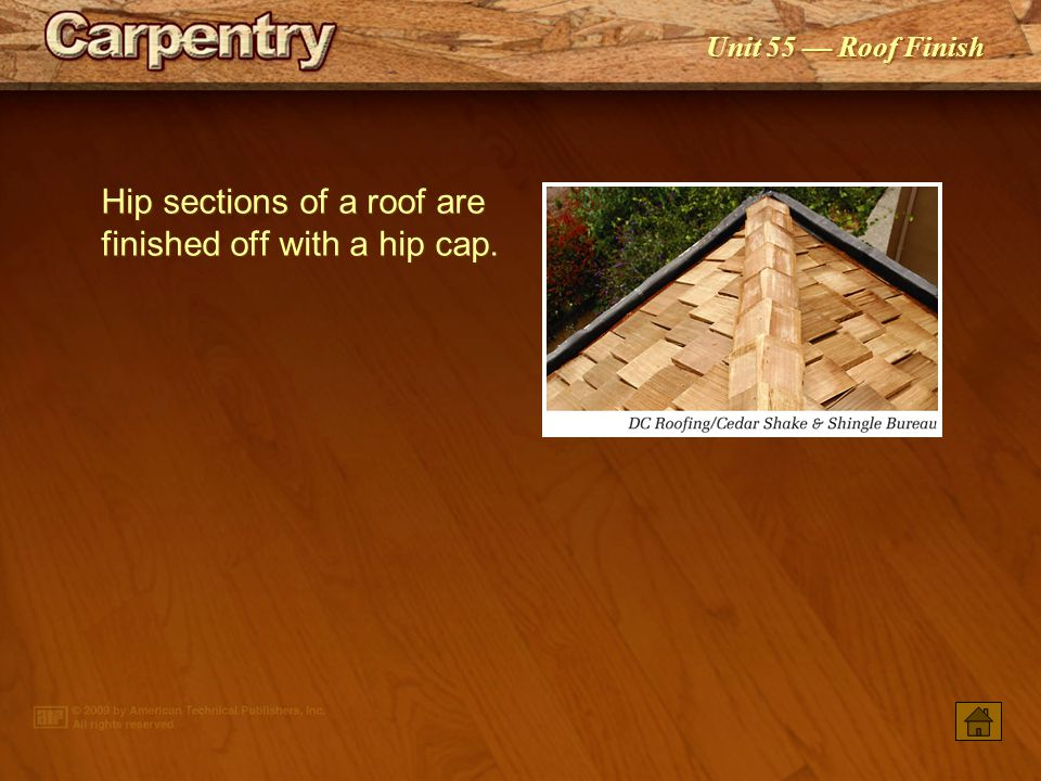 Unit 55 Roof Finish Since wood shakes have rough and uneven surfaces, underlayment must be placed between each course.