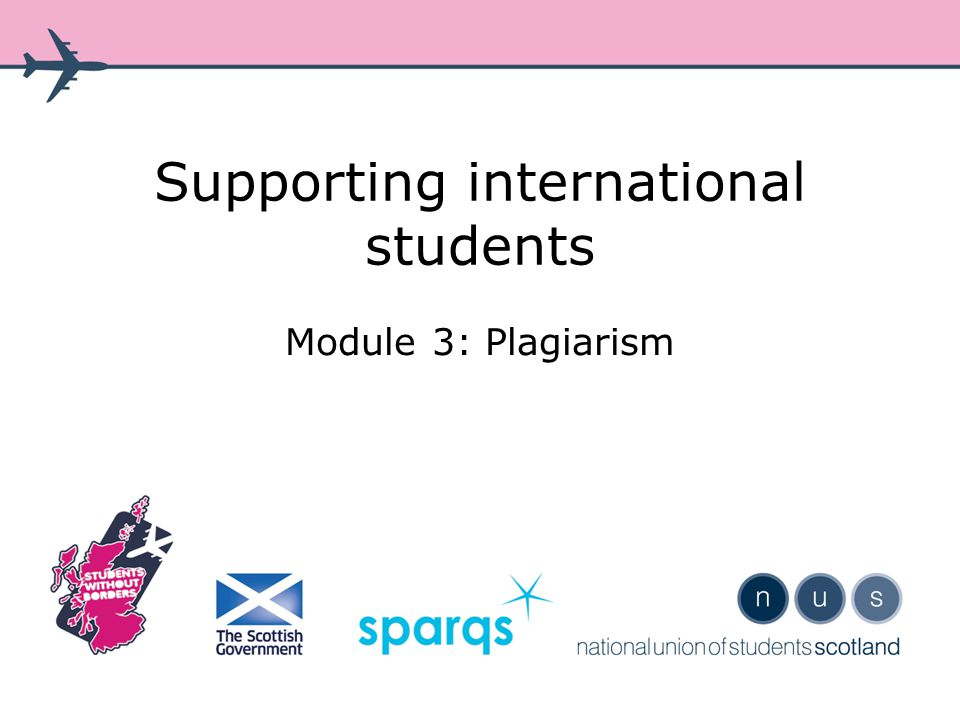 Supporting international students Module 3: Plagiarism