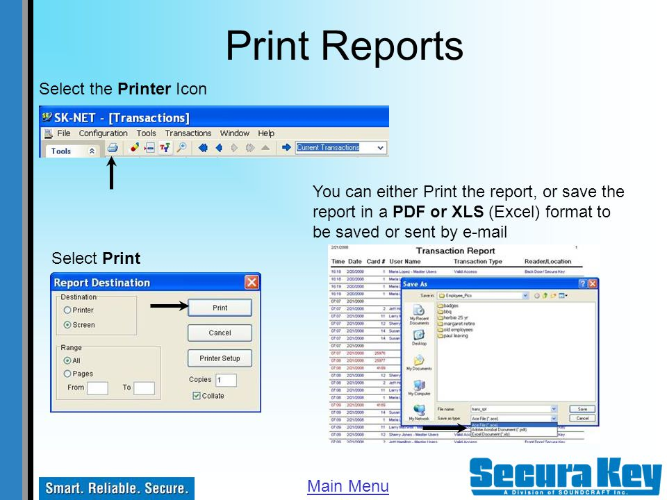 Print Reports Select the Printer Icon Select Print You can either Print the report, or save the report in a PDF or XLS (Excel) format to be saved or s