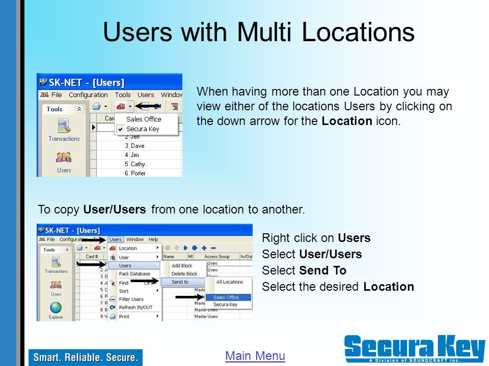 Users with Multi Locations When having more than one Location you may view either of the locations Users by clicking on the down arrow for the Locatio