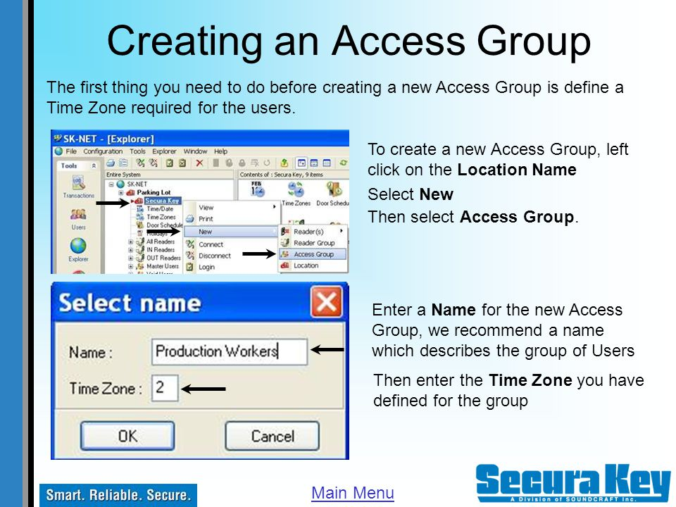 Creating an Access Group The first thing you need to do before creating a new Access Group is define a Time Zone required for the users. To create a n