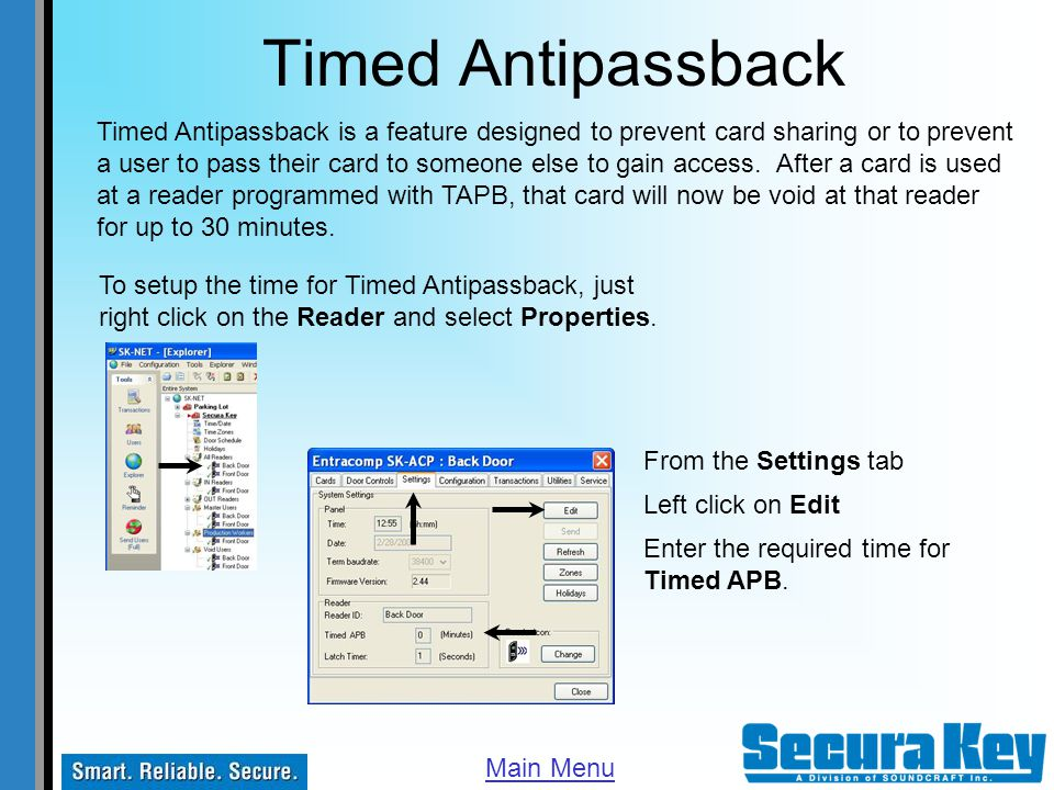 Timed Antipassback Timed Antipassback is a feature designed to prevent card sharing or to prevent a user to pass their card to someone else to gain ac