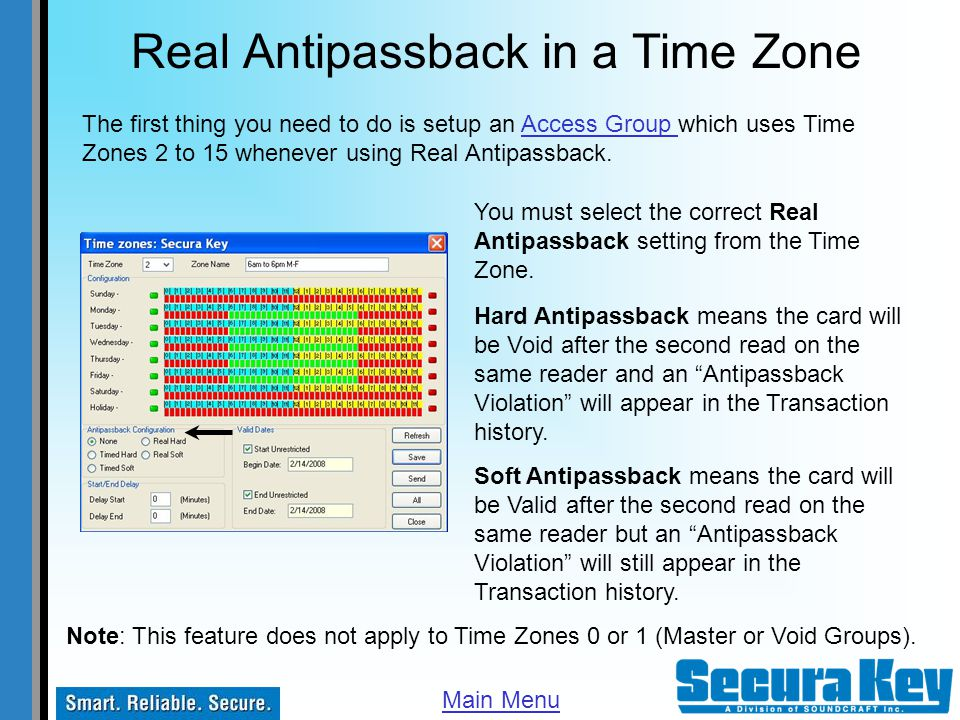 Real Antipassback in a Time Zone Note: This feature does not apply to Time Zones 0 or 1 (Master or Void Groups). The first thing you need to do is set