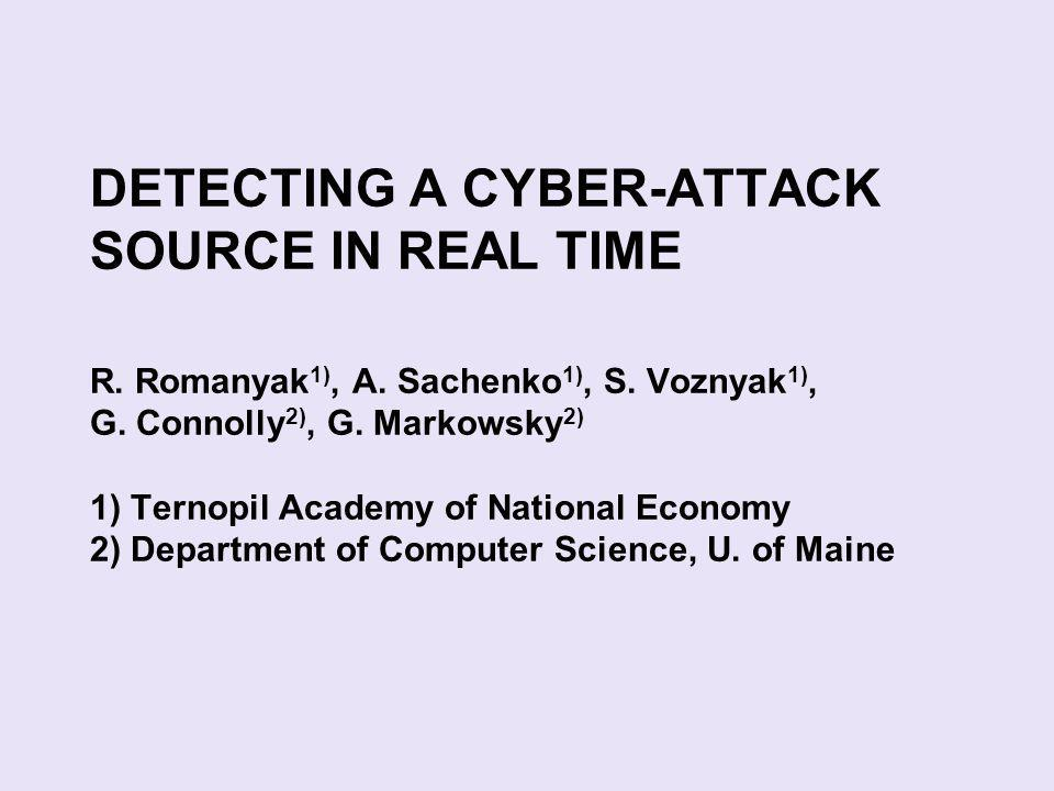 DETECTING A CYBER-ATTACK SOURCE IN REAL TIME R. Romanyak 1), A.