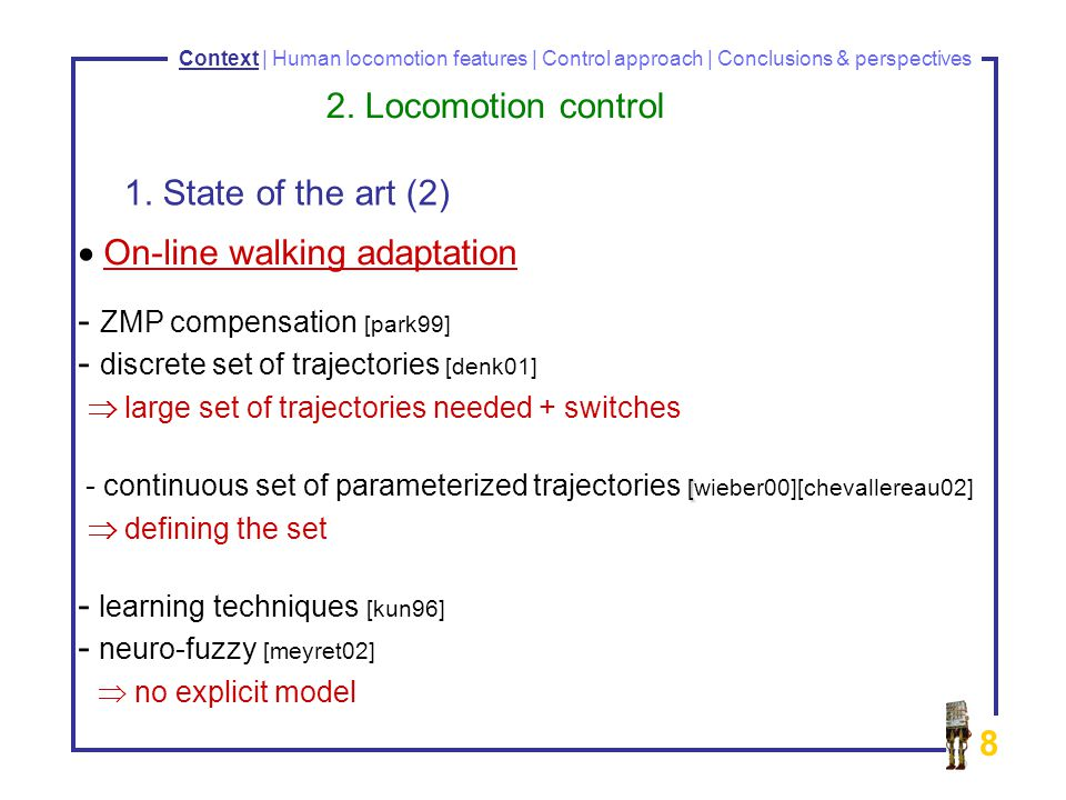 8 Context | Human locomotion features | Control approach | Conclusions & perspectives 2.