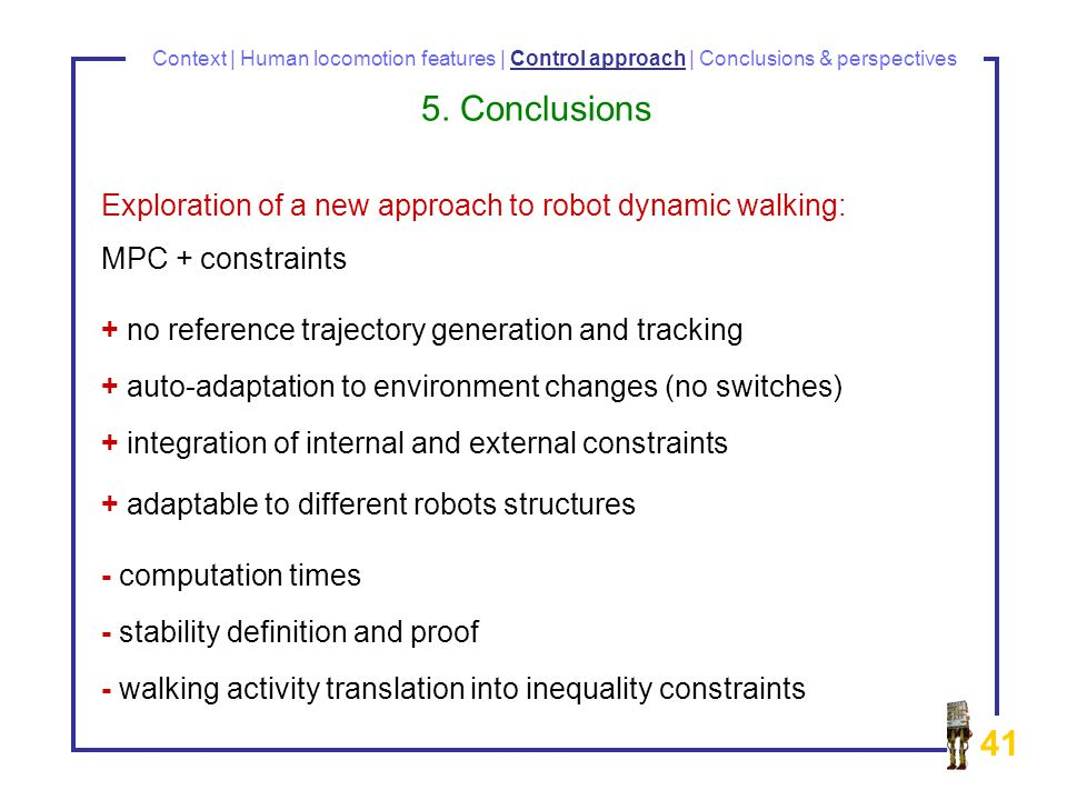 41 Context | Human locomotion features | Control approach | Conclusions & perspectives 5.