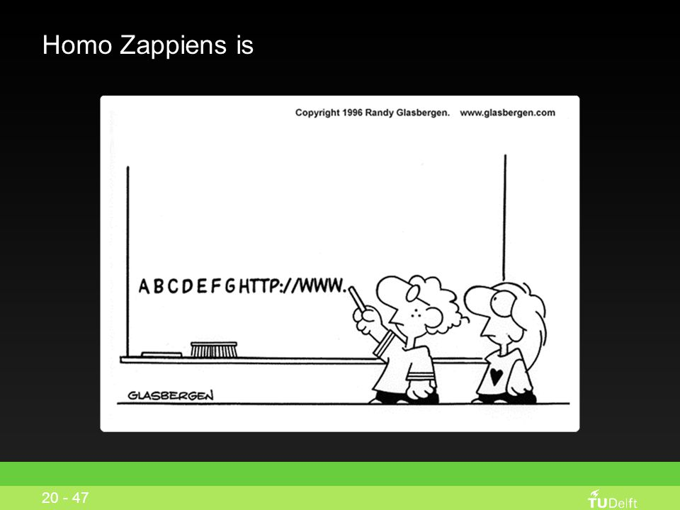 Homo Zappiens is School is for meeting friends rather than for learning 19 - 47