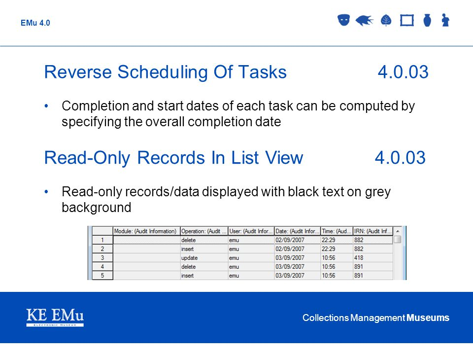 Collections Management Museums EMu 4.0 Reverse Scheduling Of Tasks4.0.03 Completion and start dates of each task can be computed by specifying the ove