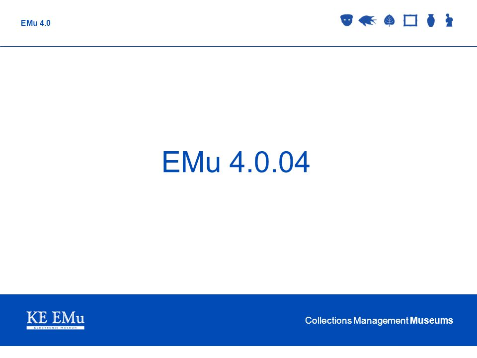 Collections Management Museums EMu 4.0 EMu 4.0.04