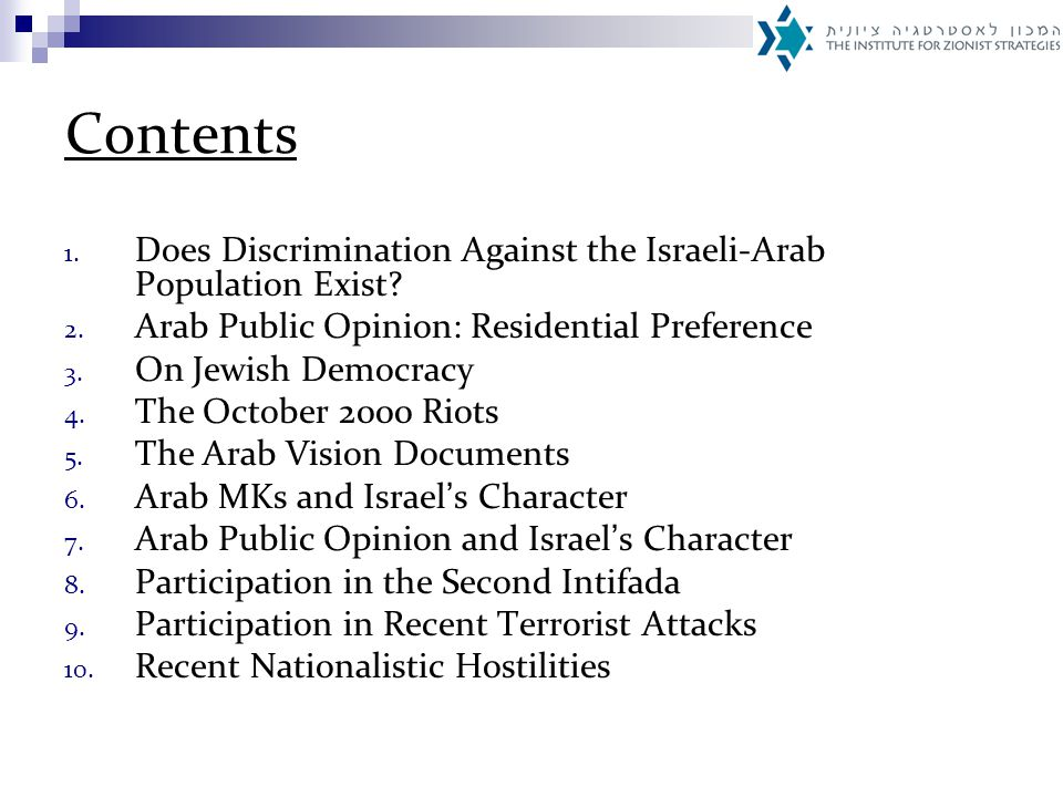What then is the source of the growing rift between the Jews and the Arabs in Israel if not racial discrimination?
