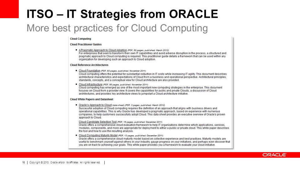 16Copyright © 2013, Oracle and/or its affiliates. All rights reserved. ITSO – IT Strategies from ORACLE More best practices for Cloud Computing