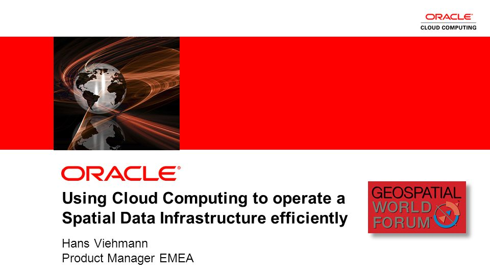 2 Using Cloud Computing to operate a Spatial Data Infrastructure efficiently Hans Viehmann Product Manager EMEA