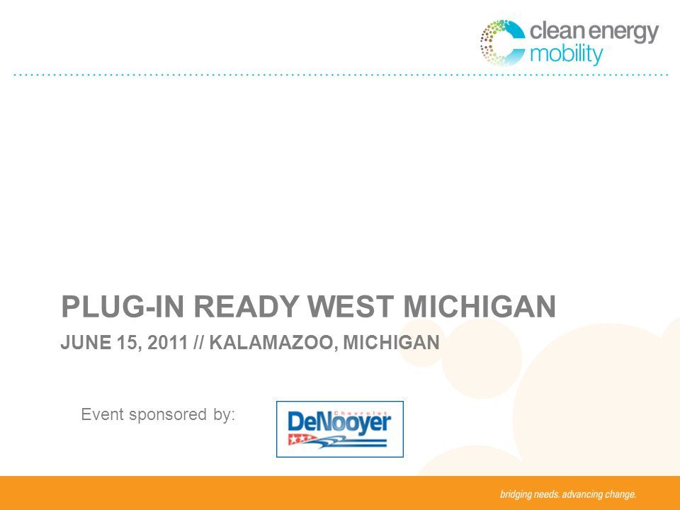JUNE 15, 2011 // KALAMAZOO, MICHIGAN PLUG-IN READY WEST MICHIGAN Event sponsored by: