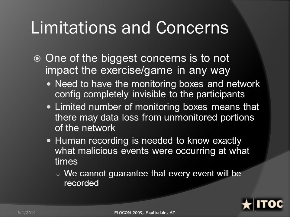 Limitations and Concerns One of the biggest concerns is to not impact the exercise/game in any way Need to have the monitoring boxes and network confi