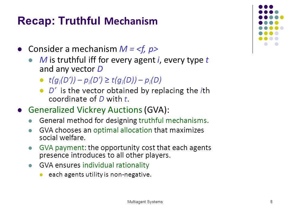 Multiagent Systems19 How to Ensure Truthfulness How can the greedy allocation be made truthful.