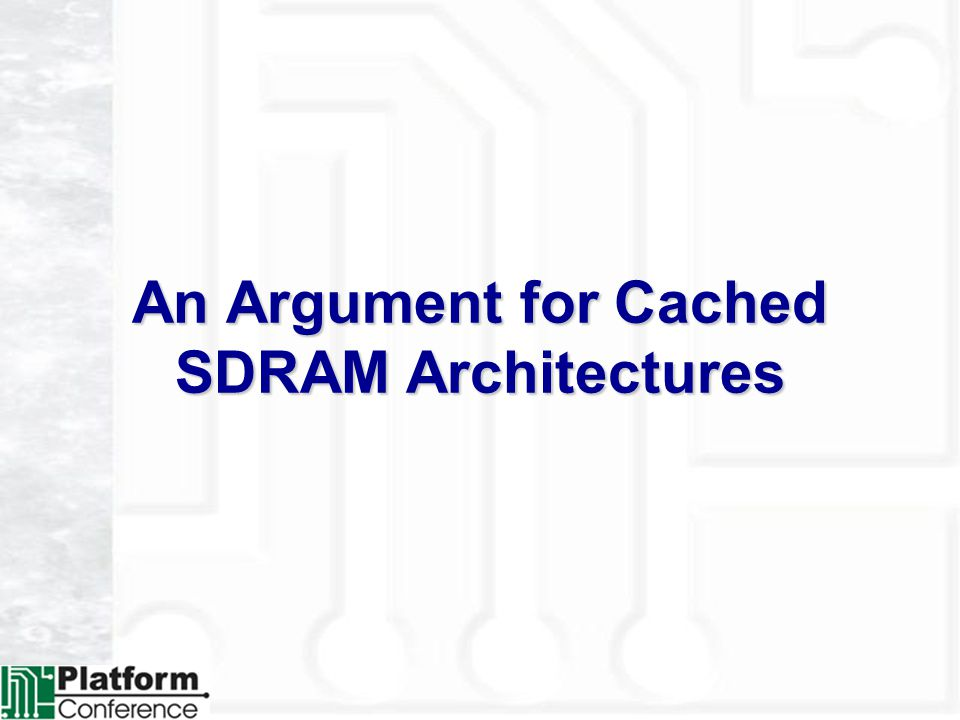 An Argument for Cached SDRAM Architectures