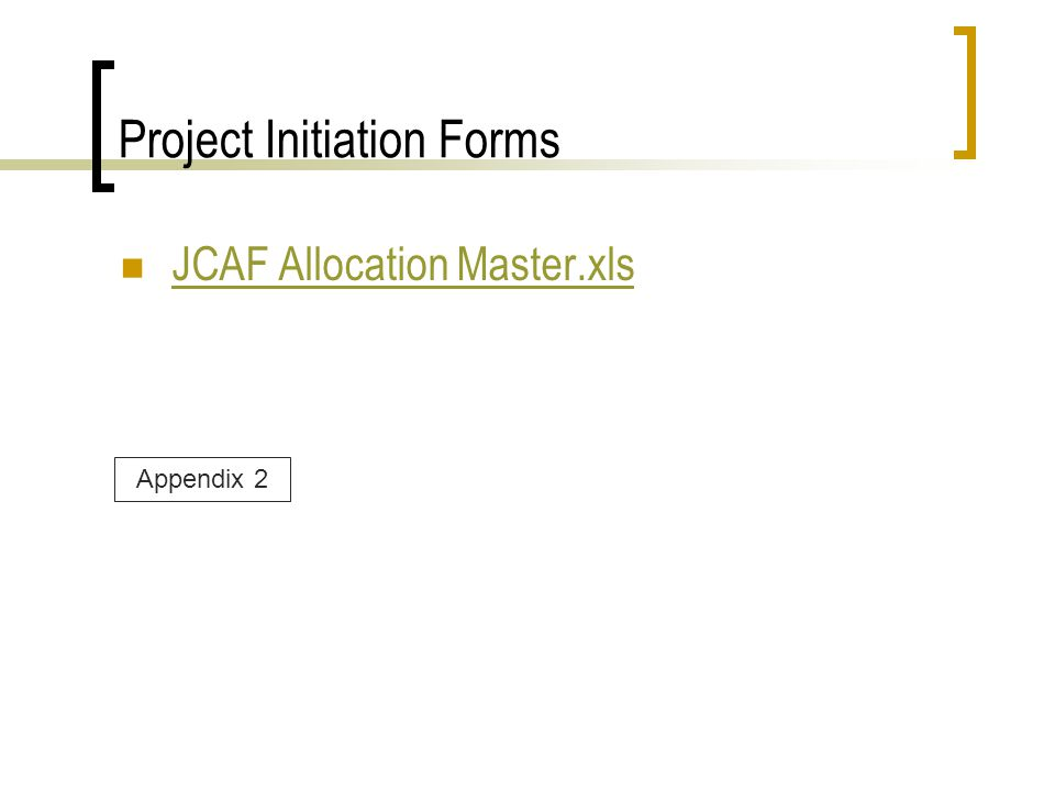 Project Initiation Forms JCAF Allocation Master.xls Appendix 2