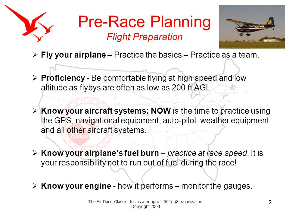 Pre-Race Planning Flight Preparation Fly your airplane – Practice the basics – Practice as a team.