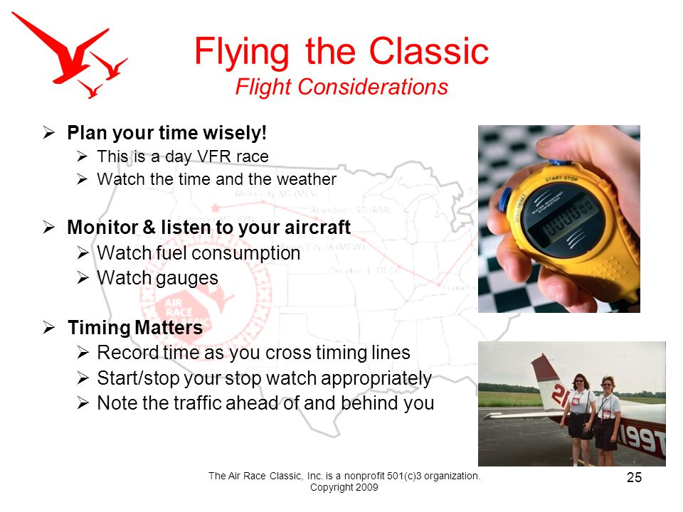Flying the Classic Flight Considerations Plan your time wisely.