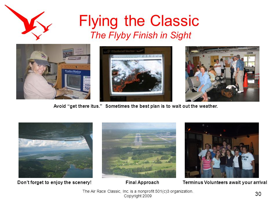 Flying the Classic The Flyby Finish in Sight Avoid get there itus.