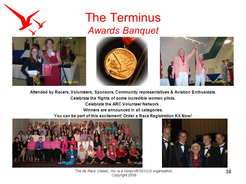 The Terminus Awards Banquet Attended by Racers, Volunteers, Sponsors, Community representatives & Aviation Enthusiasts.