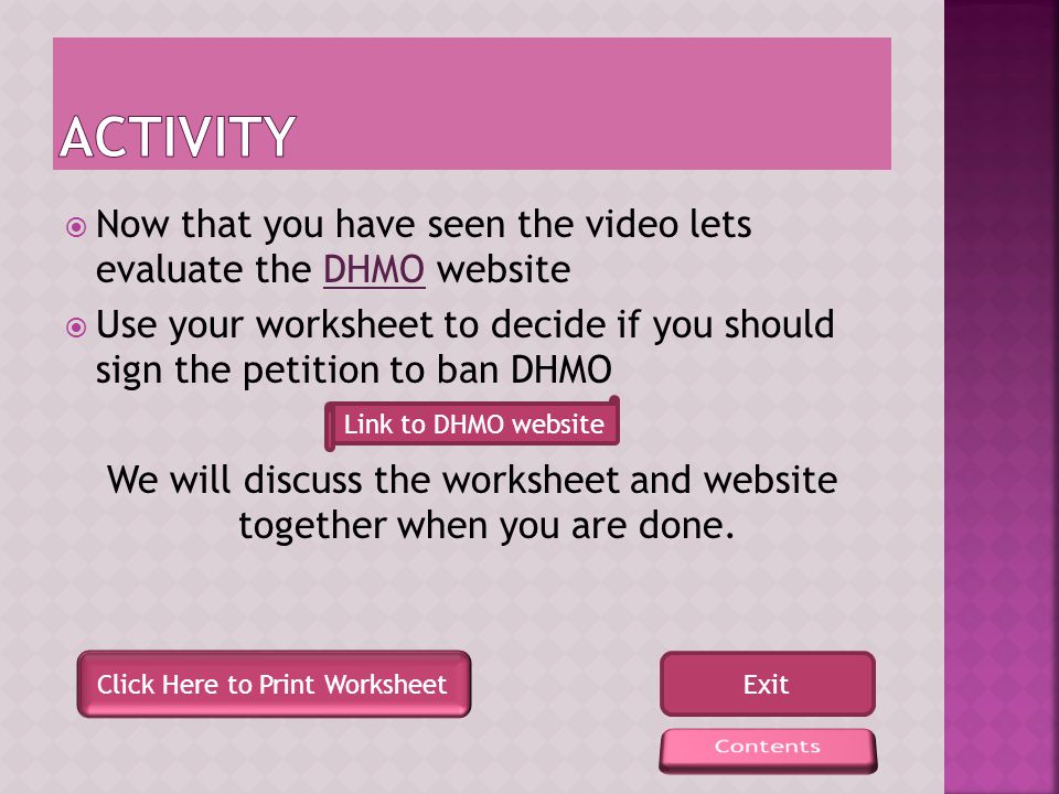 Watch this video about the dangers of DHMO (3 minutes, 15 second) Continue Start Video
