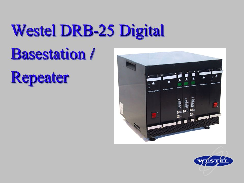 Westel DRB-25 Digital Basestation / Repeater Westel DRB-25 Digital Basestation / Repeater