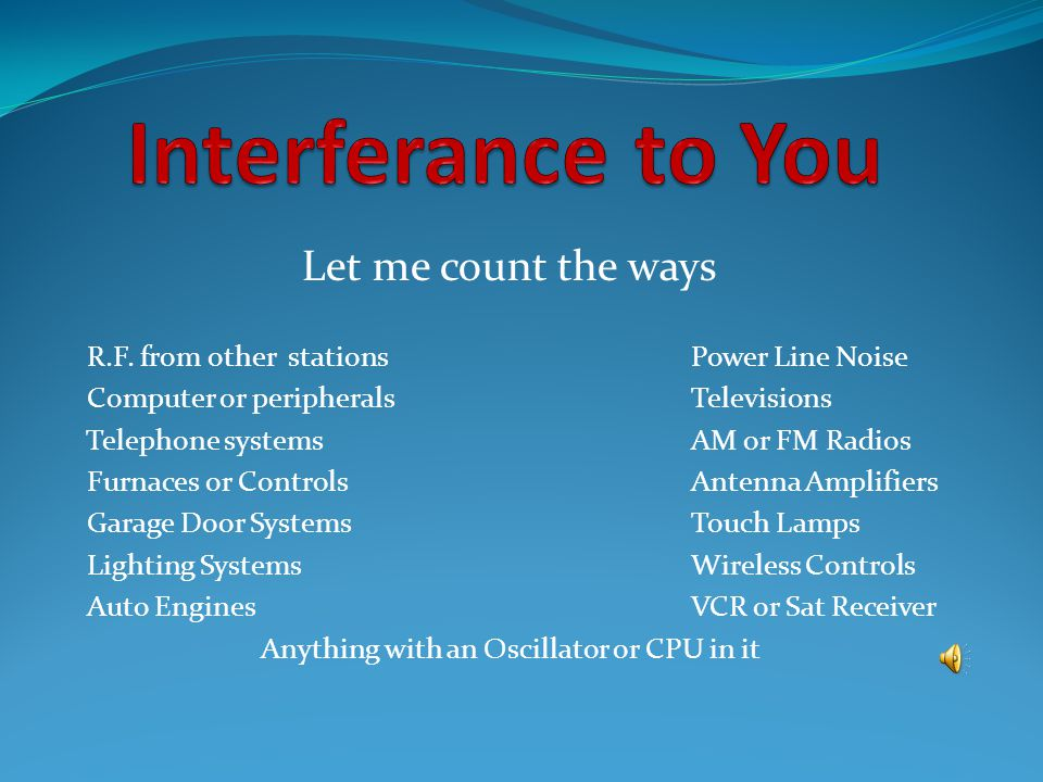 Most interference from Ham Radio is easy to fix and usually only requires some simple filtering or grounding.