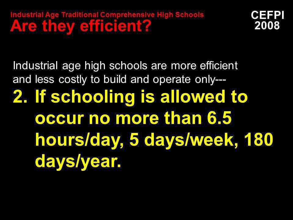 2.If schooling is allowed to occur no more than 6.5 hours/day, 5 days/week, 180 days/year.