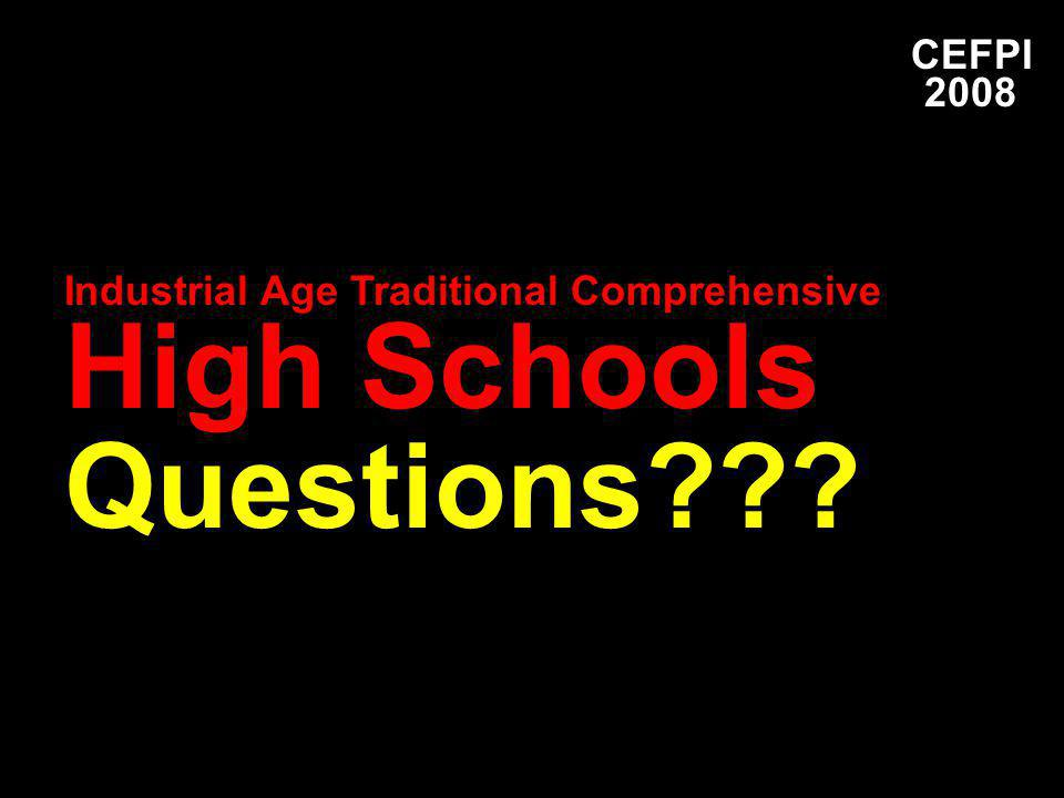 CEFPI 2008 Industrial Age Traditional Comprehensive High Schools Questions